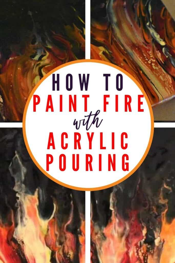 How to Paint Fire with Acrylic Pouring
