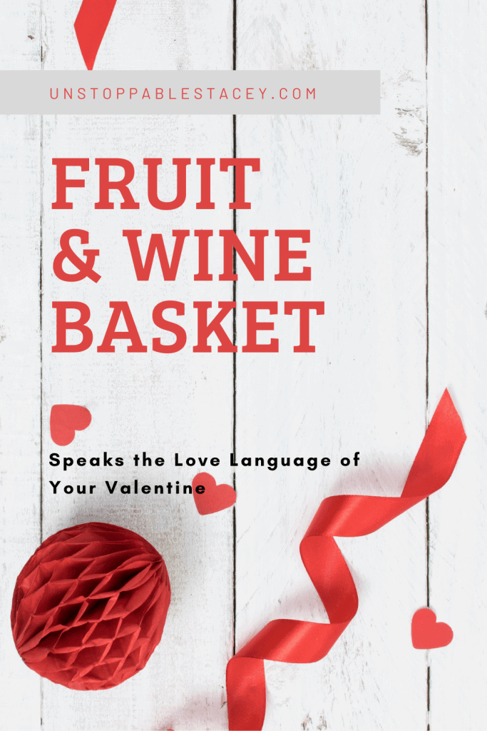 """pinterest post with red text reading """" Fruit & Wine Basket """" red hearts and ribbon decorate the design"""