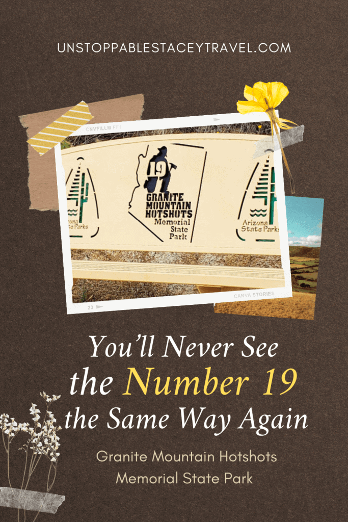 """Pinterest graphic with close up of the stenciled 19 which says """"19 Granite Mountain Hotshots Memorial State Park"""""""