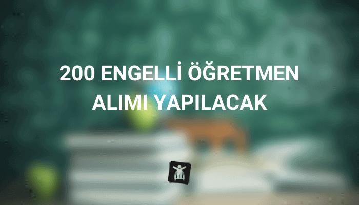 200 Engelli Öğretmen Alımı Yapılacak