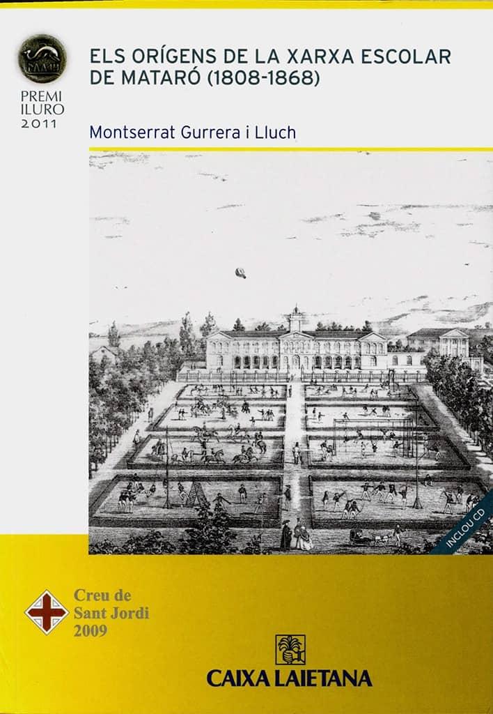75. Els Orígens De La Xarxa Escolar De Mataró (1808-1868) (Premi Iluro 2011)
