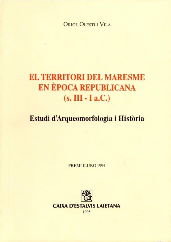 El Territori Del Maresme En època Republicana (s. III – I A.C.). Estudi D'arqueomorfologia I Història