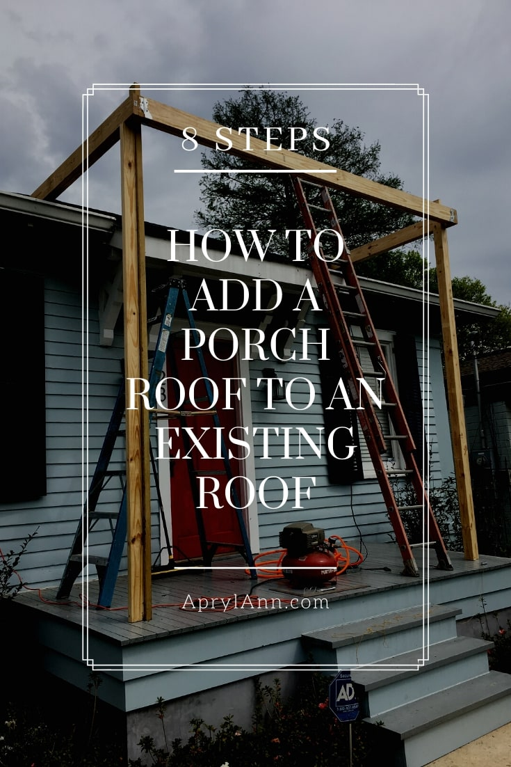 How To Add A Porch Roof To An Existing Roof