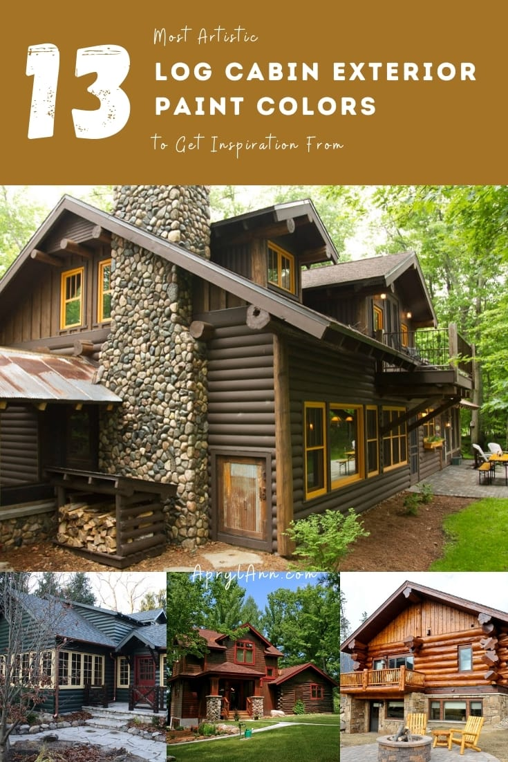 13 Most Artistic Log Cabin Exterior Paint Colors