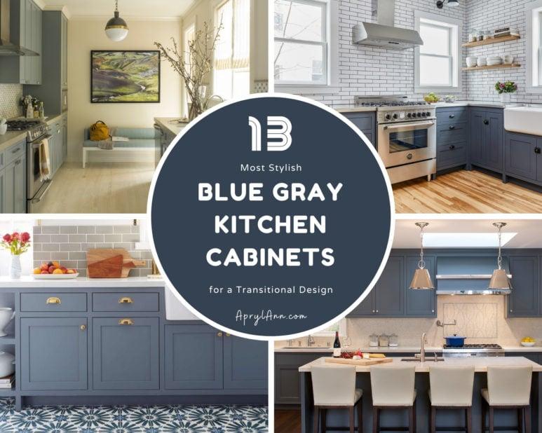 13 Most Stylish Blue Gray Kitchen Cabinets