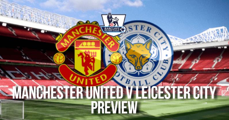 Manchester United v Leicester City