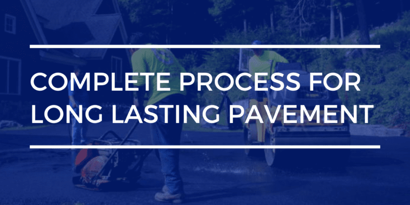 Complete process for long lasting pavement