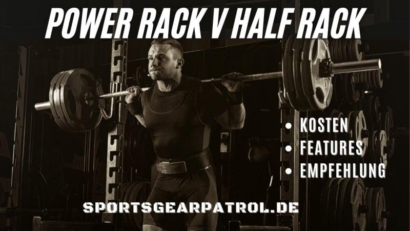 Power Rack Half Rack Empfehlung