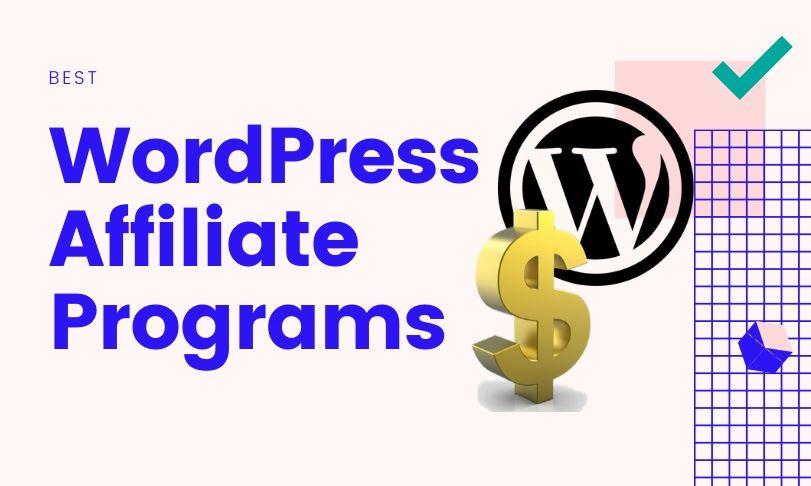 Best WordPress Affiliate Programs