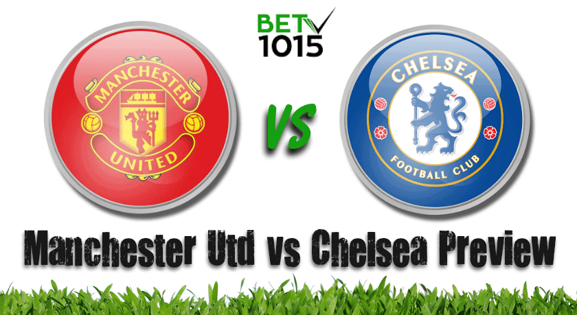 Manchester United vs Chelsea Preview and Prediction