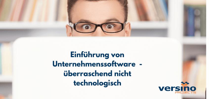 Einführung von Unternehmenssoftware  – überraschend nicht technologisch