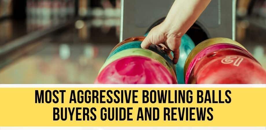 Most Aggressive Bowling Balls Heading Image