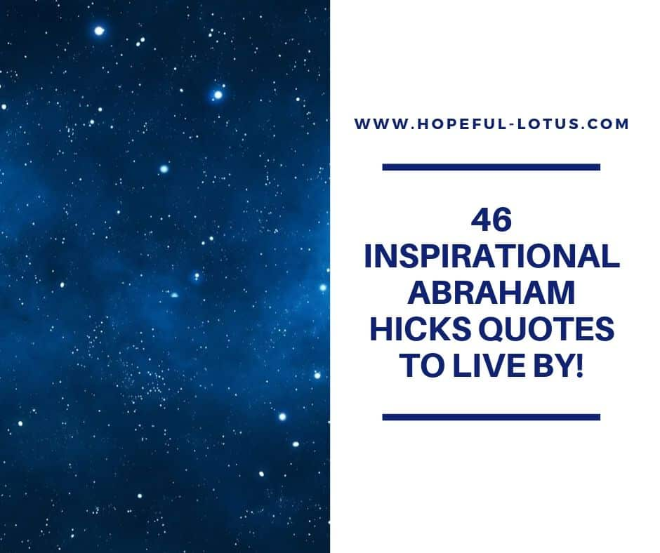 46 inspirational abraham hicks quotes to live by
