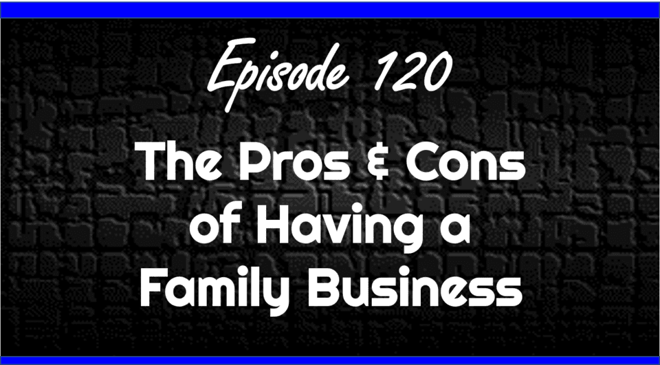 The Pros Cons of Having a Family Business