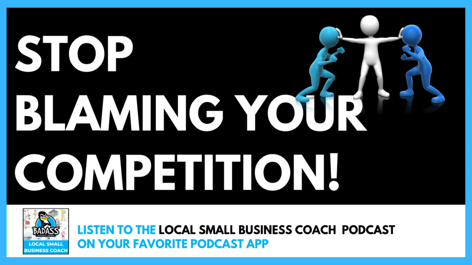 Stop Blaming Your Competition