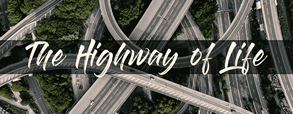 The high way of life.