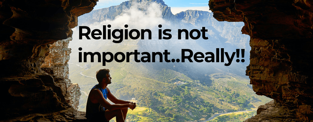 religion is not important. really