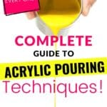 Complete Guide to Acrylic Pouring Techniques