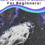 Acrylic Painting Lessons How to Paint a Galaxy for Beginners