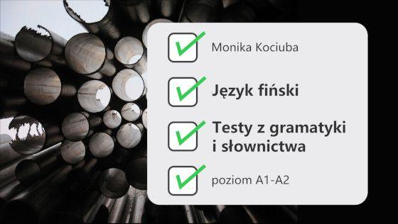 Język fiński. Testy z gramatyki i słownictwa. A1 – A2
