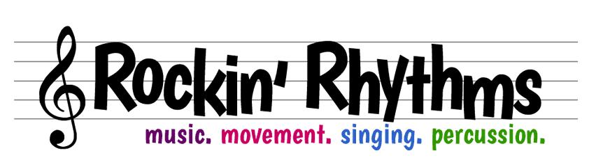 Rockin' Rhythms. Music. Movement. Singing. Percussion.