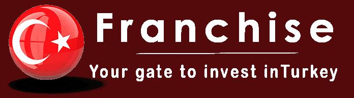 Invest in Franchise in Turkey – الاستثمار والفرنشايز في تركيا