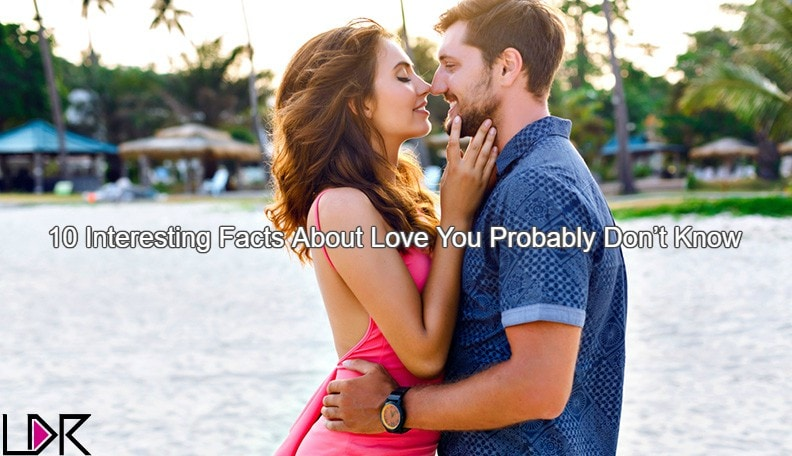 10 Interesting Facts About Love You Probably Don't Know