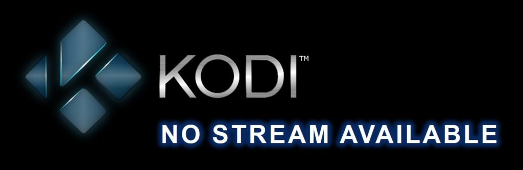 kodi no stream available how to fix