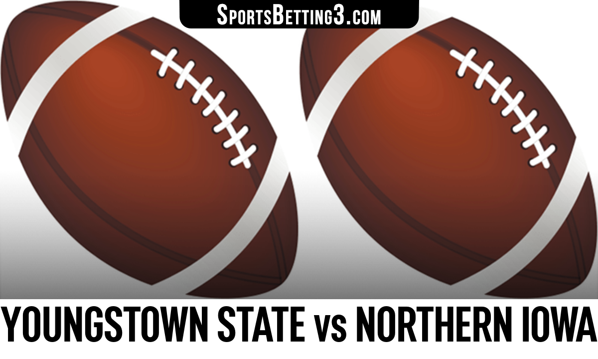 Youngstown State vs Northern Iowa Betting Odds