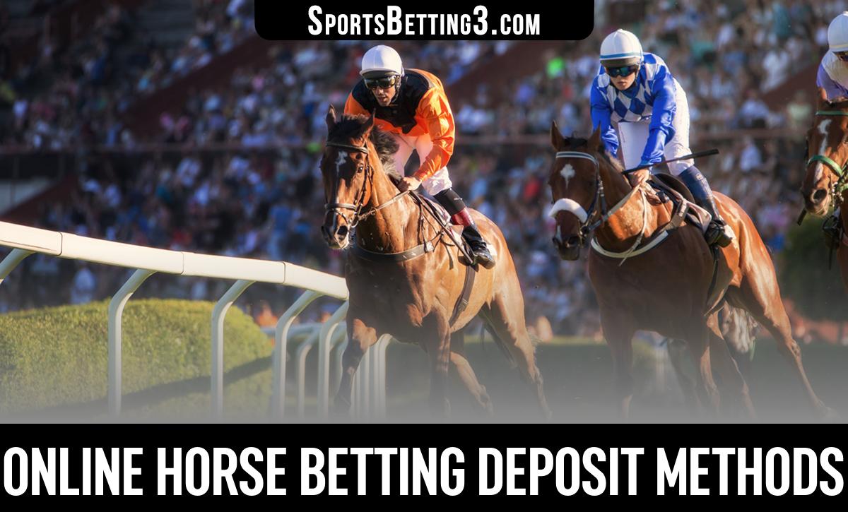 Online Horse Betting Deposit Methods
