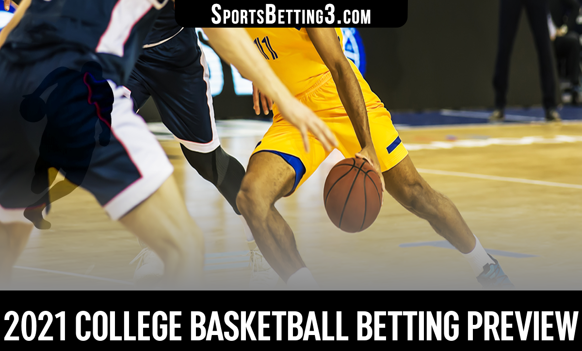 2021 College Basketball Betting Preview