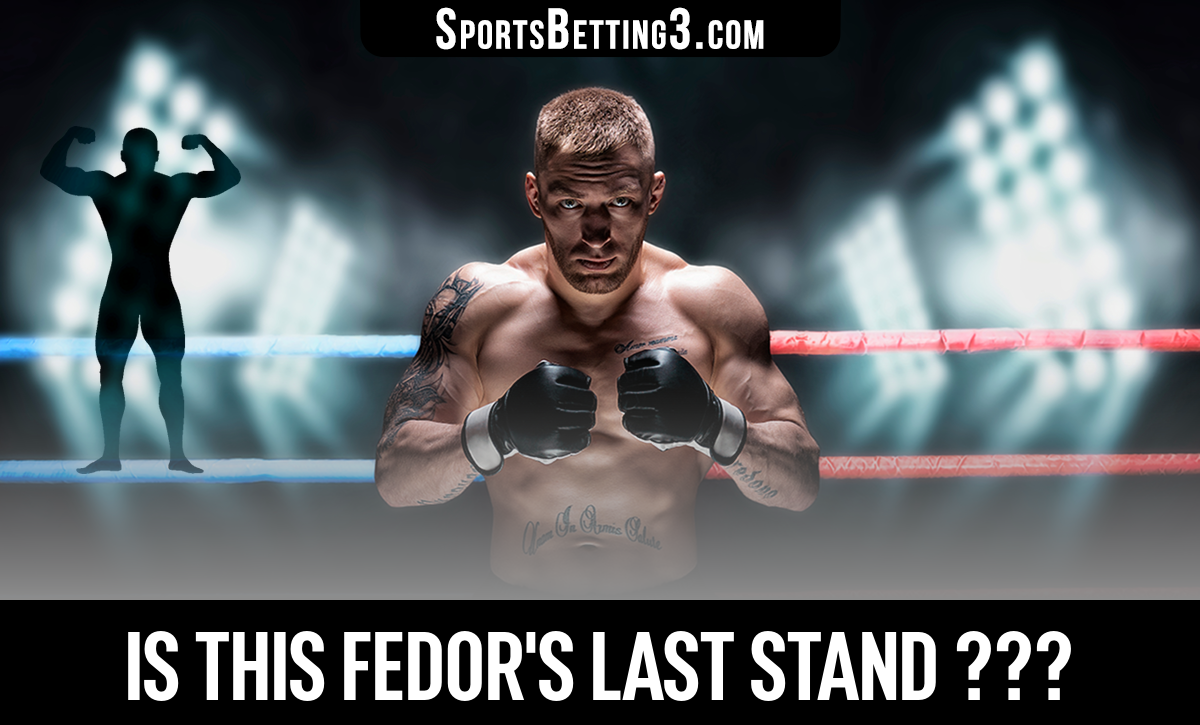 Is This Fedor's Last Stand ???