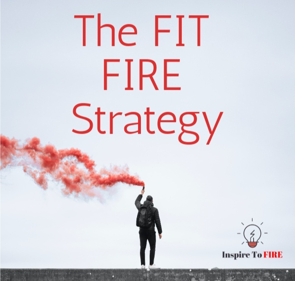 Read more about the article The FIT FIRE Strategy