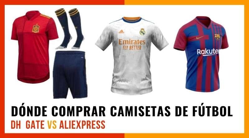 """Dónde comprar camisetas de fútbol baratas """"réplicas"""": Aliexpress vs DH Gate"""