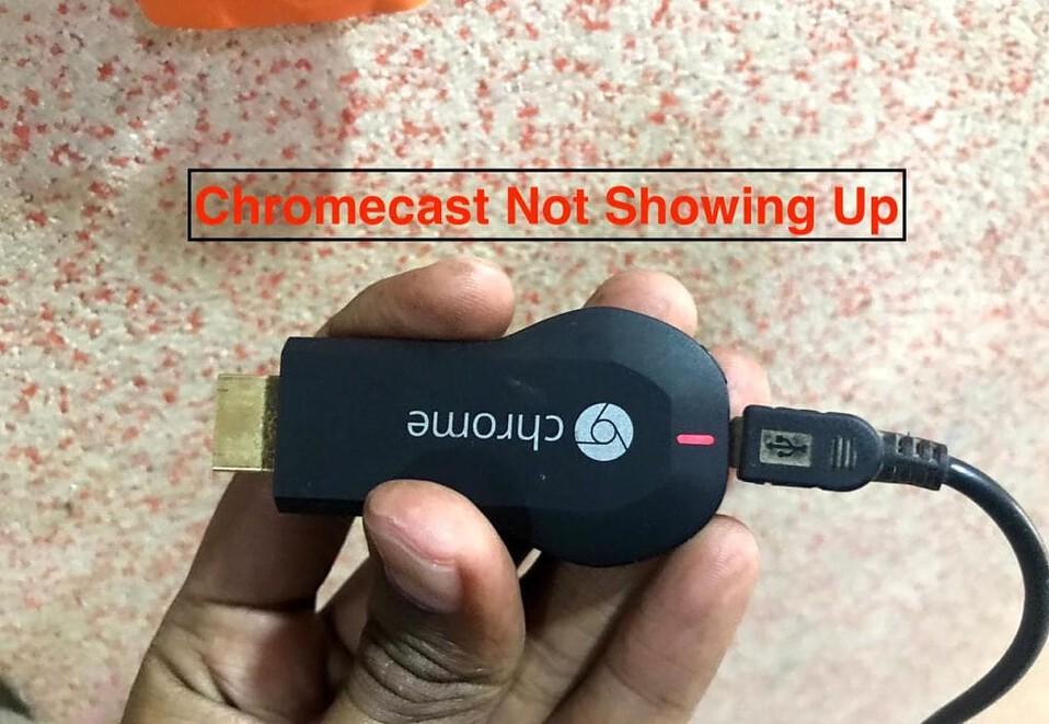 Chromecast not Showing Up