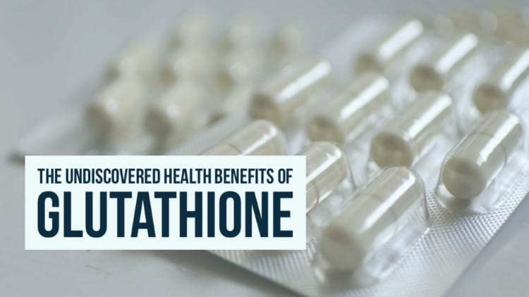 The undiscovered health benefits of Glutathione