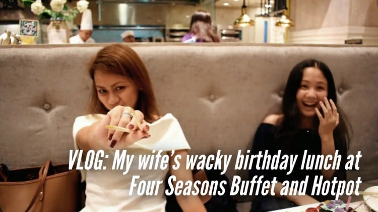 VLOG: My wife's birthday lunch at Four Seasons Buffet and Hotpot in Cubao