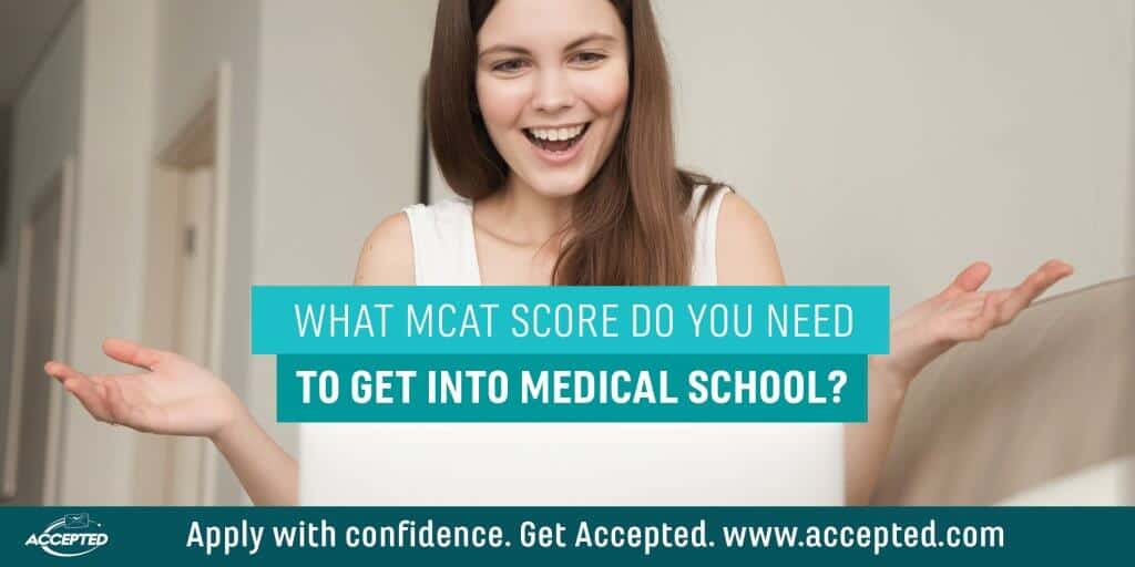 What MCAT Score do you need to get into medical school