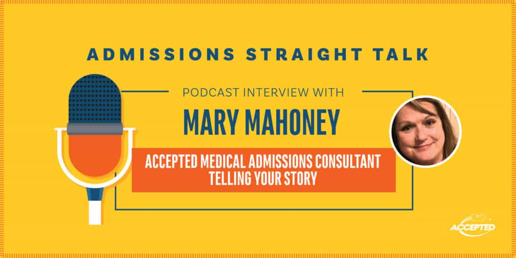 Listen to our podcast interview with Dr. Mary Mahoney, Associate Professor of English at Elmira College and Accepted consultant!