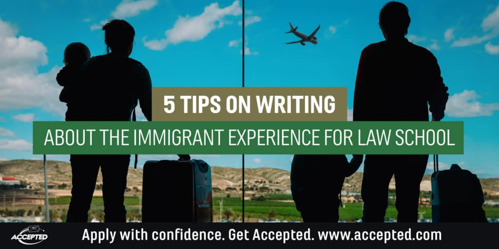 5 Tips on Writing About the Immigrand Experience for Law School