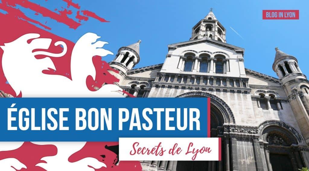 Secrets de Lyon - Eglise Bon Pasteur | Blog In Lyon
