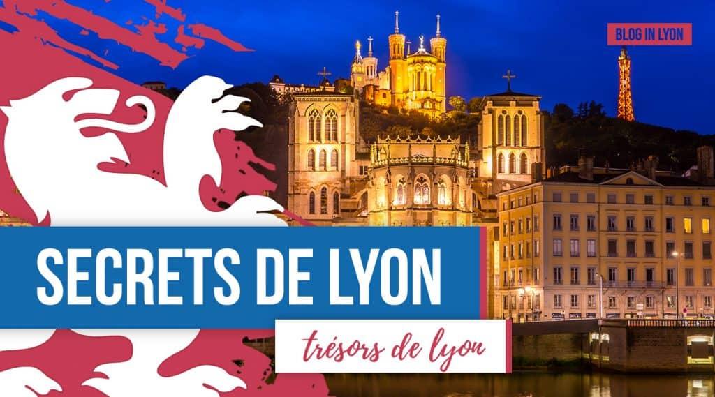 Secrets de Lyon - Les trésors de Lyon | Blog In Lyon