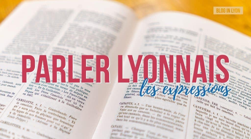 Parler Lyonnais - Les expressions Lyonnaise | Blog In Lyon