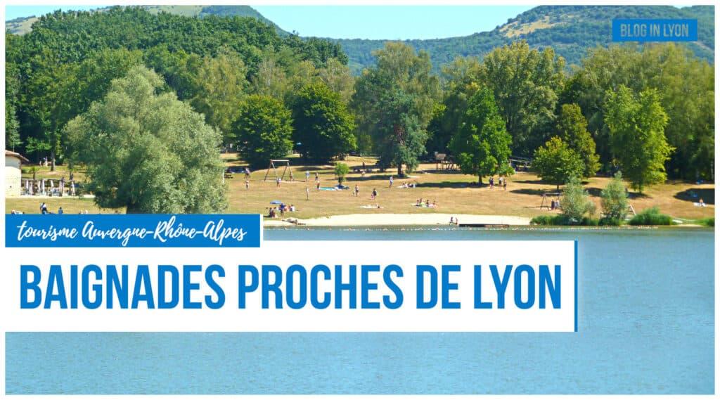 Idées baignades proches de Lyon | Blog In Lyon