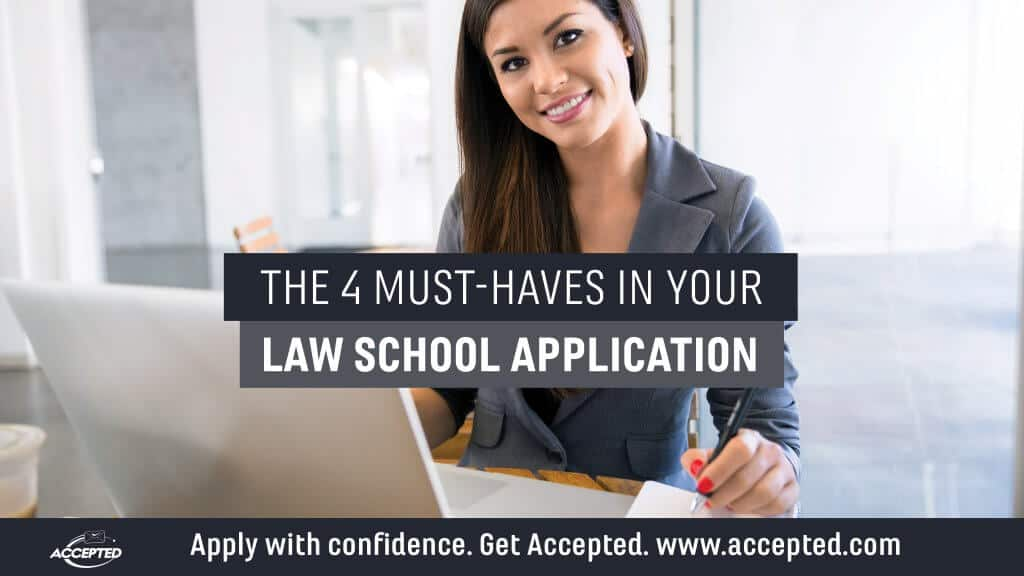 The 4 Must-Haves of Your Law School Application