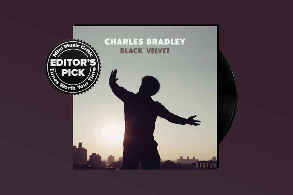 ALBUM REVIEW: Charles Bradley's 'Black Velvet' Is a Reminder of What We Lost