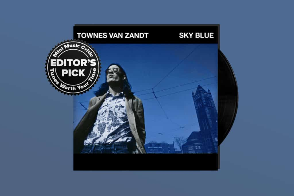ALBUM REVIEW: The Ghost of Townes Van Zandt Has One More Gem up His Sleeve on 'Sky Blue'