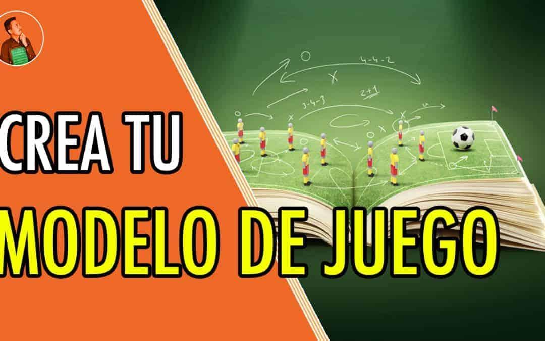 ⮕ MODELO DE JUEGO en fútbol 11. ¡CREA EL TUYO!