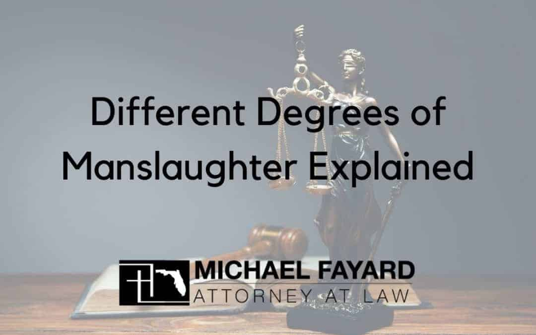 Different Degrees of Manslaughter Explained
