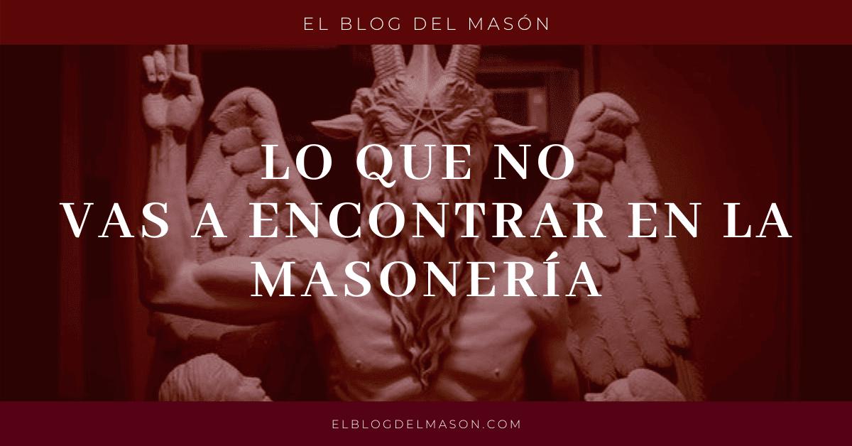 Lo que no vas a encontrar en la masonería